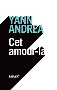 Yann Andréa - Cet amour-là.