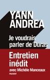 Yann Andréa - Je voudrais parler de Duras - Entretien inédit.
