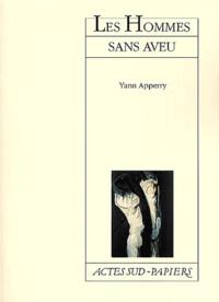 Yann Apperry - Les Hommes sans aveu.
