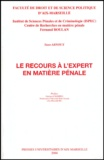 Yann Arnoux - Le recours à l'expert en matière pénale.