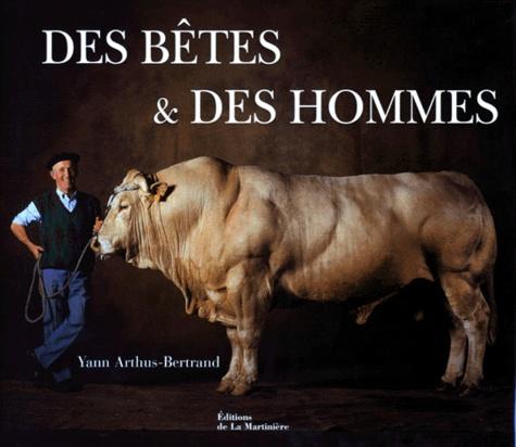 Yann Arthus-Bertrand - Des bêtes & des hommes.