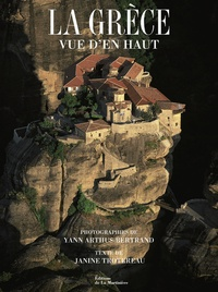 Yann Arthus-Bertrand et Janine Trotereau - La Grèce vue d'en haut.