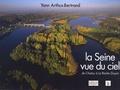 Yann Arthus-Bertrand - La Seine vue du ciel ! - De Chatou à La Roche-Guyon.