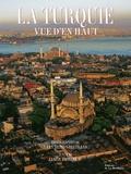 Yann Arthus-Bertrand et Janine Trotereau - La Turquie.