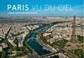 Yann Arthus-Bertrand et Philippe Trétiack - Paris vu du ciel.