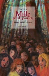 Yann Autret et Sylvie Serprix - Mille petits poucets - Une fantaisie d'après un conte de Charles Perrault.