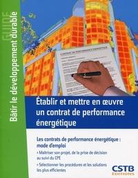 Etablir et mettre en oeuvre un contrat de performance énergétique - Les contrats de performance énergétique : mode demploi.pdf