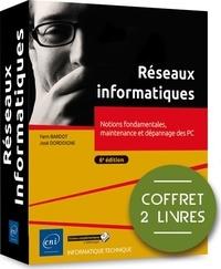 Yann Bardot et José Dordoigne - Réseaux informatiques - Notions fondamentales, maintenance et dépannage des PC, 2 volumes.