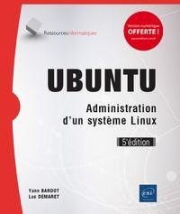Yann Bardot et Luc Démaret - Ubuntu - Administration d'un système Linux.