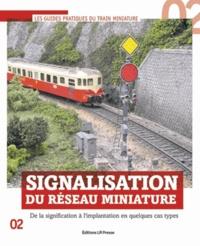 Yann Baude - Signalisation du réseau miniature - De la signification à l'implantation en quelques cas types.