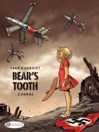 Yann et Alain Henriet - Bear's tooth Tome 2 : Hanna.