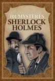 Yann Belloir - 101 mystères Sherlock Holmes.