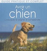 Histoiresdenlire.be Avoir un chien - L'éduquer, le soigner, le comprendre Image