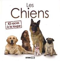 Yann Belloir - Les chiens - 43 races à la loupe.