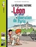Yann Bernabot - La véritable histoire de Léon, qui vécut la libération de Paris.