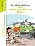 Yann Bernabot et Alexandre Franc - La véritable histoire de Léon, qui vécut la libération de Paris.