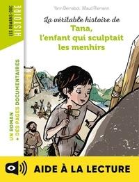Yann Bernabot - La véritable histoire de Tana, l'enfant qui sculptait les menhirs -Lecture aidée.