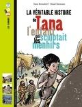 Yann Bernabot et Maud Riemann - La véritable histoire de Tana, l'enfant qui sculptait les menhirs.