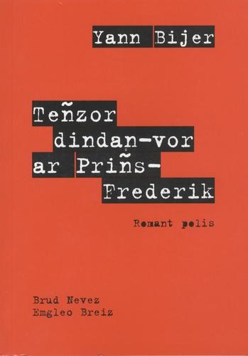 Yann Bijer - Tenzor dindan vor ar Prins-Frederik.