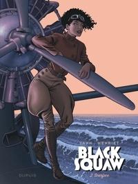 Yann et Alain Henriet - Black Squaw Tome 2 : Scarface.