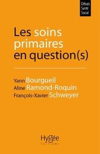 Yann Bourgueil et Aline Ramond-Roquin - Les soins primaires en question(s).
