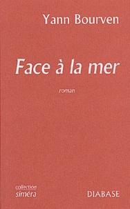 Yann Bourven - Face à la mer.