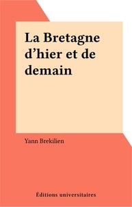 Yann Brekilien - La Bretagne d'hier et de demain.
