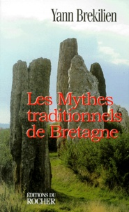 Yann Brekilien - Les mythes traditionnels de Bretagne.