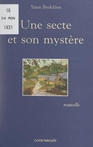 Yann Brekilien - Une secte et son mystère.