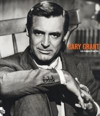 Yann-Brice Dherbier et Frédéric Brun - Cary Grant - Les images d'une vie.