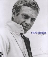 Yann-Brice Dherbier - Steve McQueen - Les images d'une vie.