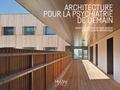 Yann Bubien et Cécile Jaglin-Grimonprez - Architecture pour la psychiatrie de demain.