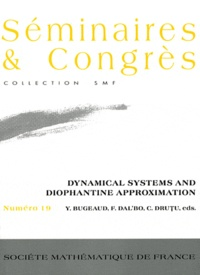 Yann Bugeaud et Françoise Dal'Bo - Dynamical Systems and Diophantine Approximation.