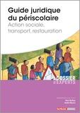 Yann Buttner et André Maurin - Guide juridique du périscolaire - Action sociale, transport, restauration.