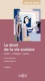 Yann Buttner et André Maurin - Le droit de la vie scolaire - Etudes, collèges, lycées.