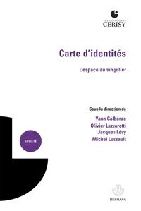 Yann Calbérac et Olivier Lazzarotti - Carte d'identités - L'espace au singulier.