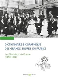 Dictionnaire biographique des grands sourds en France- Les silencieux de France (1450-1920) - Yann Cantin pdf epub