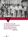 Yann Cantin - La communauté sourde de la Belle Epoque (1870-1920).