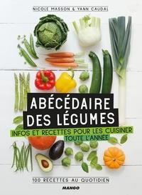 Yann Caudal et Nicole Masson - Abécédaire des légumes - Infos et recettes pour les cuisiner toute l'année !.