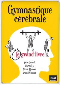 Yann Caudal et Maguy Ly - Gymnastique cérébrale - Le grand livre.