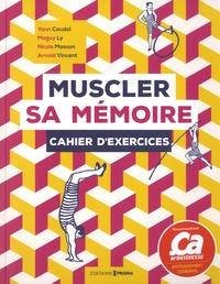 Yann Caudal et Maguy Ly - Muscler sa mémoire - Cahier d'exercices.