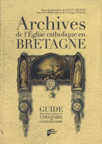Yann Celton - Archives de l'Eglise catholique en Bretagne - Guide des sources privées de l'histoire du catholicisme.