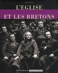 Yann Celton - L'Eglise et les Bretons - De la Révolution au XXIe siècle.