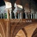 Yann Codou - Les églises médiévales du Var.