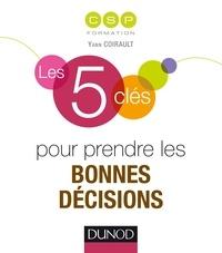 Yann Coirault - Les 5 clés pour prendre les bonnes décisions.