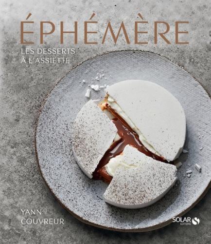 Ephémère. Les desserts à l'assiette de Yann Couvreur