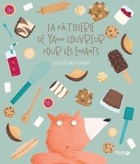 Yann Couvreur et Elena BM - La pâtisserie de Yann Couvreur pour les enfants.
