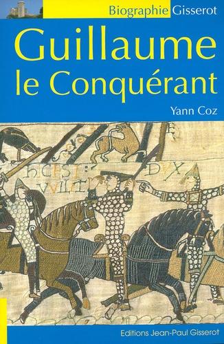 Yann Coz - Guillaume le Conquérant.