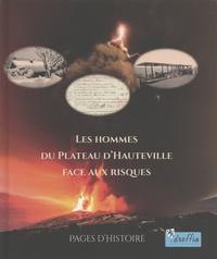 Yann Cruiziat - Les hommes du plateau d'Hauteville face aux risques.