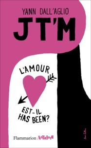 Yann Dall'aglio - Jt'm - L'amour est-il has been ?.